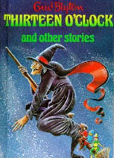 Blyton, Enid / Thirteen O'Clock and Other Stories (Hardback)