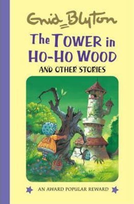 Blyton, Enid / The Tower in Ho Ho Wood (Hardback)