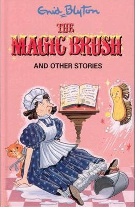 Blyton, Enid / The Magic Brush and Other Stories (Hardback)
