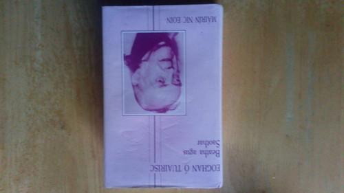 Nic Eoin, Máirín - Eoghan ó Tuairisc : Beatha agus Saothar ( Sínithe ag an Údar )  HB 1st Ed - 1988 - As Gaeilge