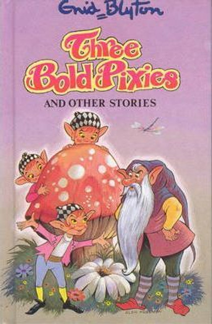 Blyton, Enid / Three Bold Pixies and Other Stories (Hardback)