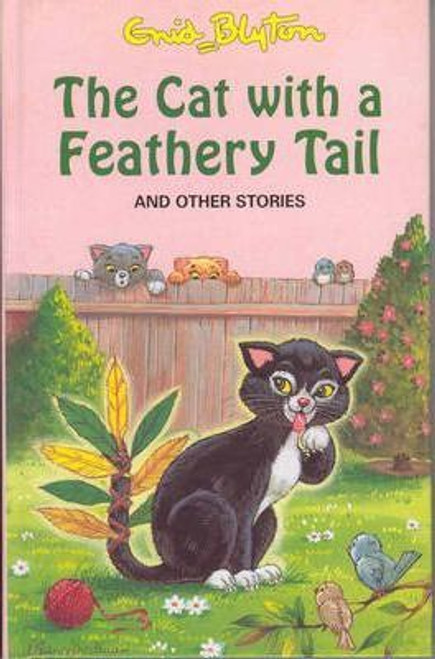 Blyton, Enid / The Cat with the Feathery Tail (Hardback)