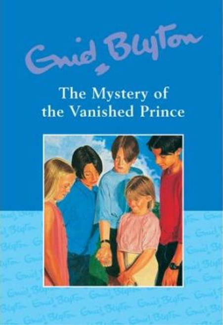 Blyton, Enid / The Mystery of the Vanished Prince (Hardback)