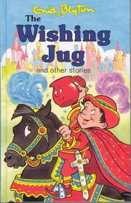 Blyton, Enid / Wishing Jug and Other Stories (Hardback)