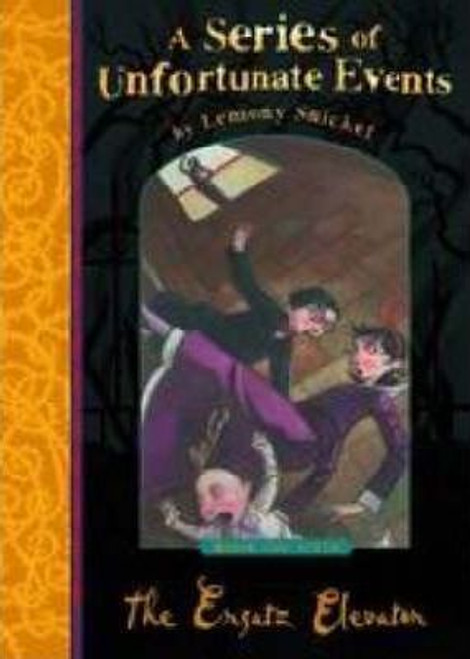 Snicket, Lemony / A Series of Unfortunate Events (Book 6) The Ersatz Elevator (Hardback)
