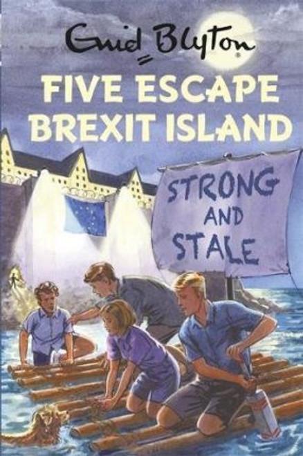 Blyton, Enid / Five Escape Brexit Island (Hardback)
