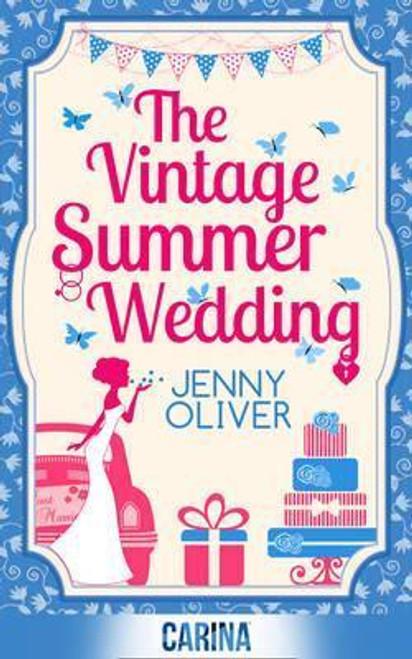 Oliver, Jenny / The Vintage Summer Wedding