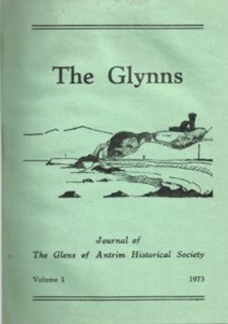 The Glynns : Journal of the Glens of Antrim Historical Society , - Volume 1- 4 - 1973 -1976