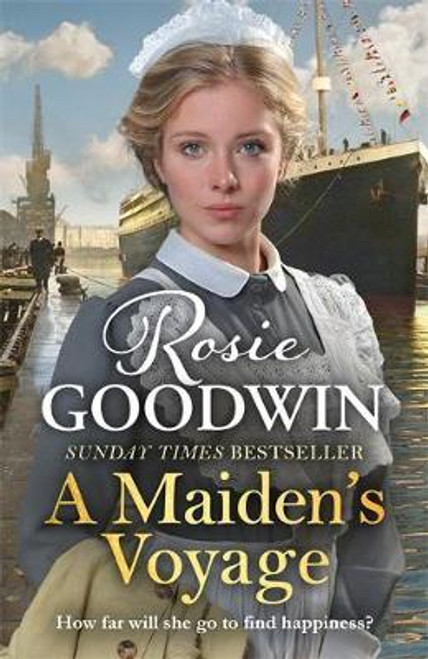 Goodwin, Rosie / A Maiden's Voyage : The heart-warming Sunday Times bestseller
