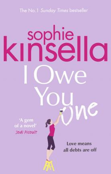 Kinsella, Sophie / I Owe You One : The Number One Sunday Times Bestseller