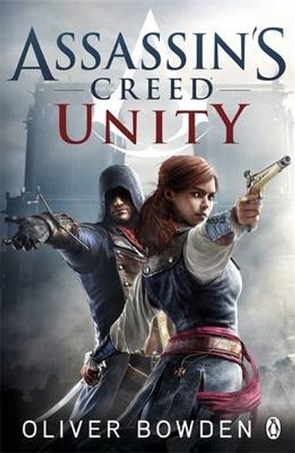 Bowden, Oliver / Unity : Assassin's Creed Book 7