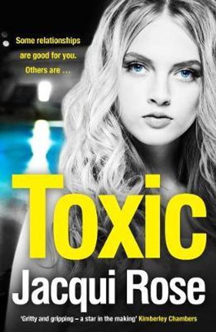 Rose, Jacqui / Toxic