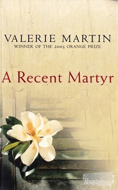Martin, Valerie / A Recent Martyr