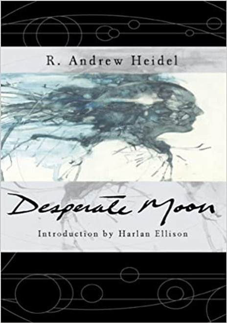 Heidel, R. Andrew - Desperate Moon - HB - SIGNED Limited Edition