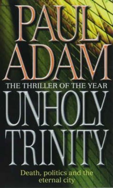 Adam, Paul / Unholy Trinity