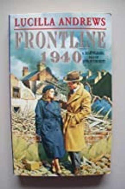 Andrews, Lucilla / Front Line 1940