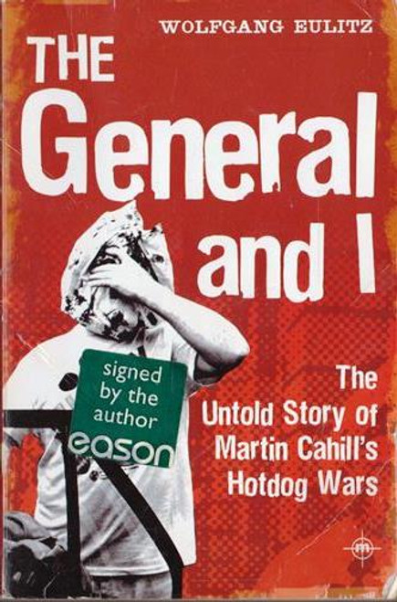 Wolfgang Eulitz / The General and I (Signed by the Author) (Paperback)