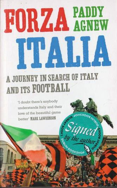 Paddy Agnew / Forza Italia (Signed by the Author) (Medium Paperback)