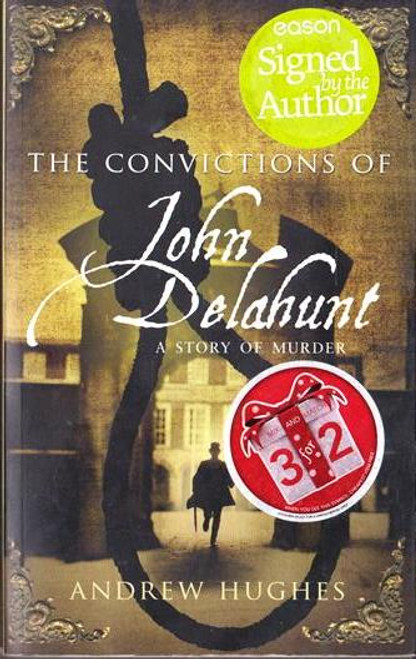 Andrew Hughes / The Convictions of John Delahunt (Signed by the Author) (Medium Paperback)