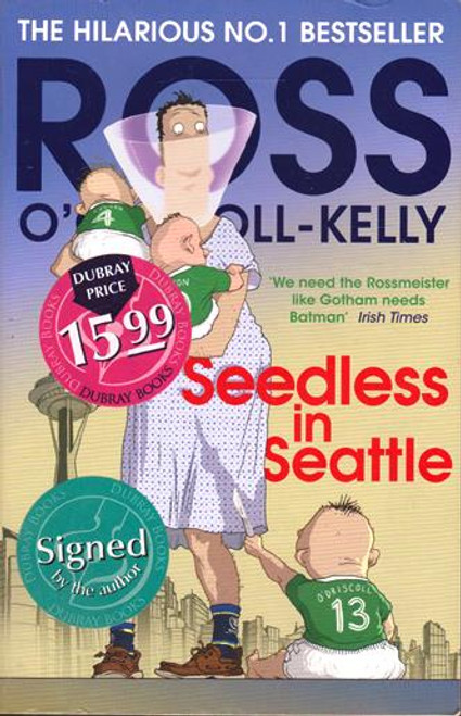 Ross O'Carroll-Kelly / Seedless in Seattle (Signed by the Author) (Large Paperback) (1)