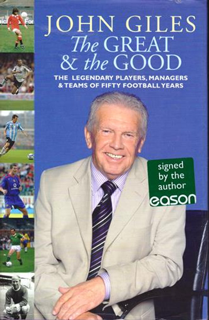 John Giles / The Great and the Good (Signed by the Author) (Large Hardback)