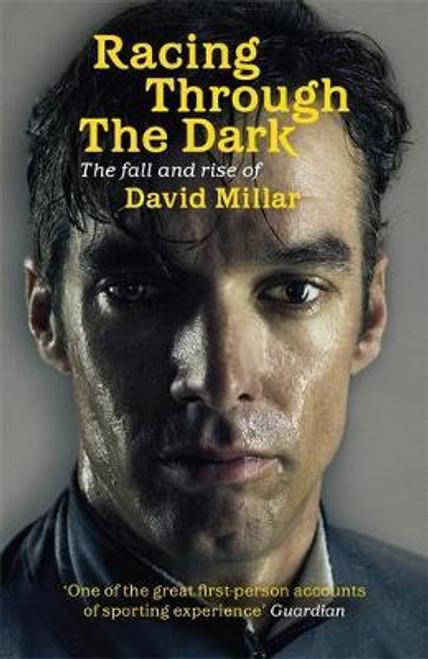 Millar, David / Racing Through the Dark : The Fall and Rise of David Millar