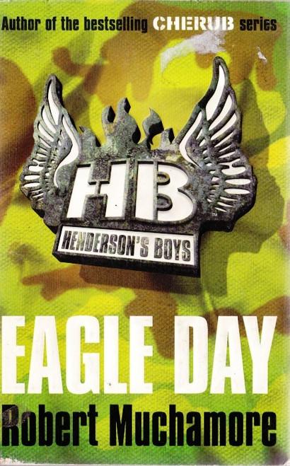 Muchamore, Robert / Eagle Day ( Henderson's Boys Book 2)