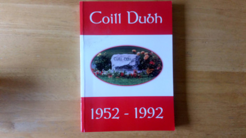 Coill Dubh ( Blackwood Village)  1952- 1992 - Local History Kildare - PB - 2019 Reprint, Originally  1993 - Bord na Móna