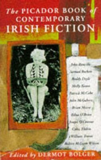 Bolger, Dermot / The Picador Book of Contemporary Irish Fiction