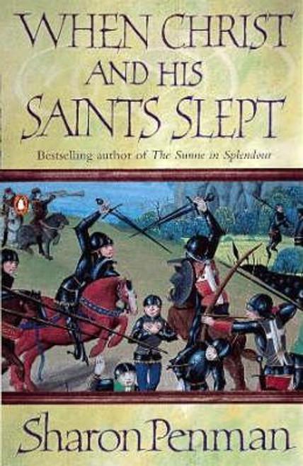 Penman, Sharon / When Christ and His Saints Slept