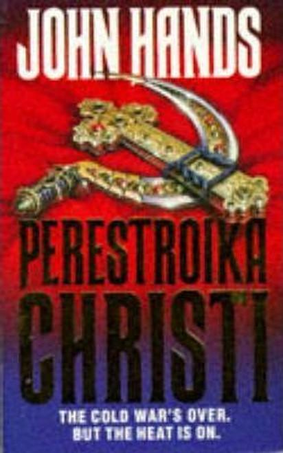 Hands, John / Perestroika Christi