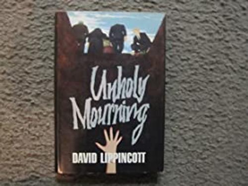 Lippincott, David / Unholy Mourning