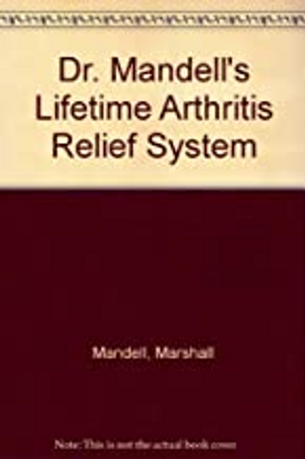Mandell, Marshall / Dr. Mandell's Lifetime Arthritis Relief System