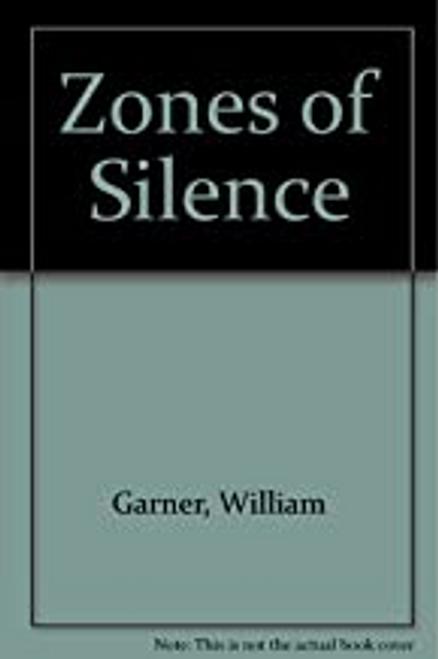 Garner, William / Zones of Silence