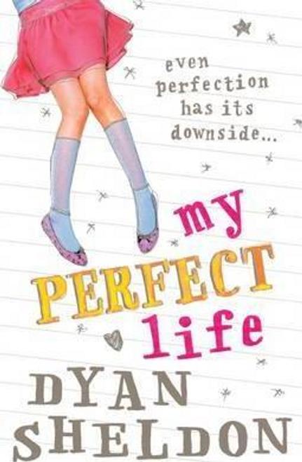 Sheldon, Dyan / My Perfect Life