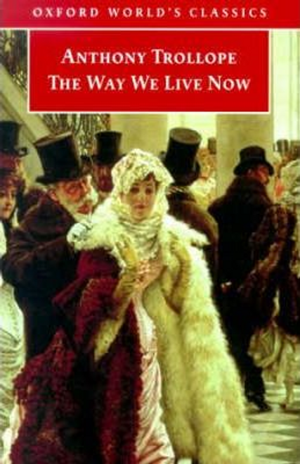 Trollope, Anthony / The Way We Live Now