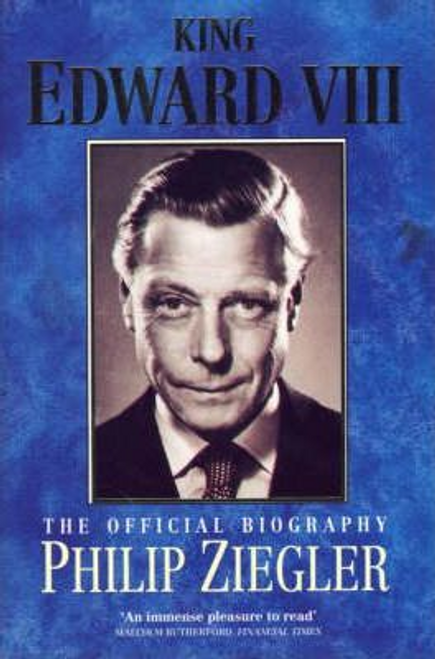 Ziegler, Philip / King Edward VIII : The Official Biography