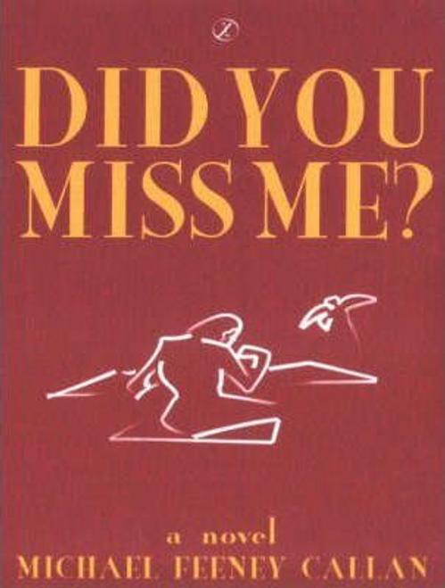 Feeney Callan, Michael / Did You Miss Me?