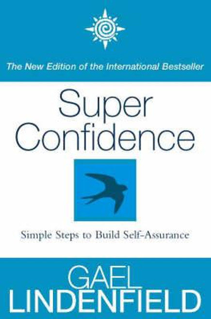 Lindenfield, Gael / Super Confidence : Simple Steps to Build Self-Assurance