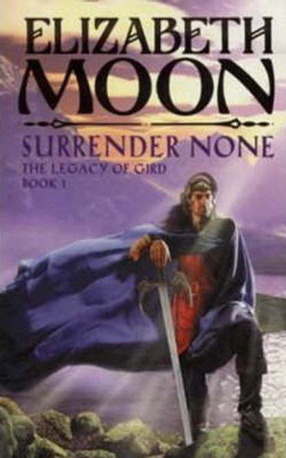 Moon, Elizabeth / Surrender None : The Legacy of Gird Book One