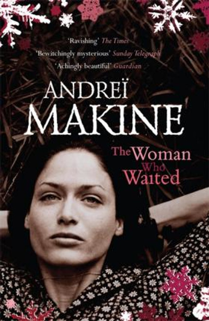 Makine, Andrei / The Woman Who Waited