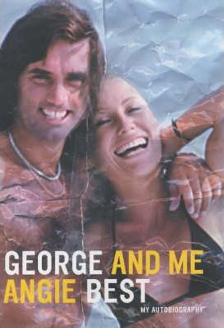 Best, Angie / George and Me : My Autobiography (Hardback)