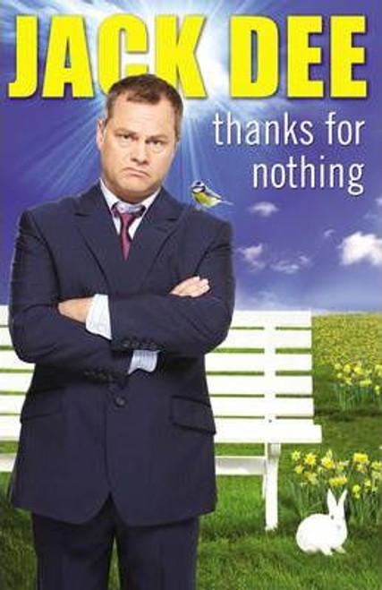 Dee, Jack / Thanks For Nothing (Hardback)