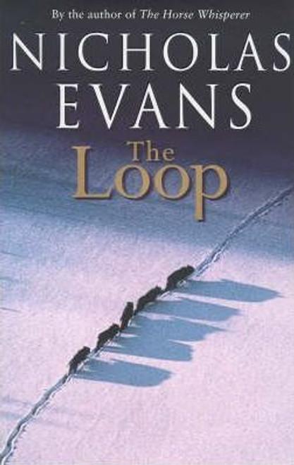 Evans, Nicholas / The Loop (Hardback)