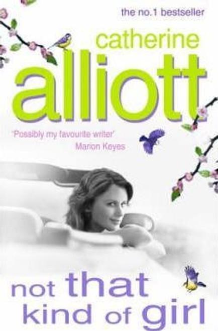 Alliott, Catherine / Not that Kind of Girl (Hardback)