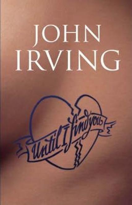 Irving, John / Until I Find You (Hardback)