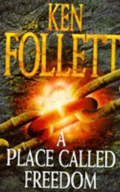 Follett, Ken / A Place Called Freedom (Hardback)