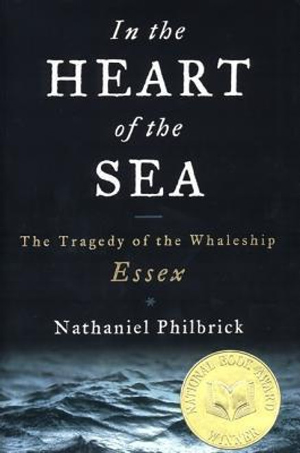 Philbrick, Nathaniel / In the Heart of the Sea : The Tragedy of the Whaleship Essex (Hardback)