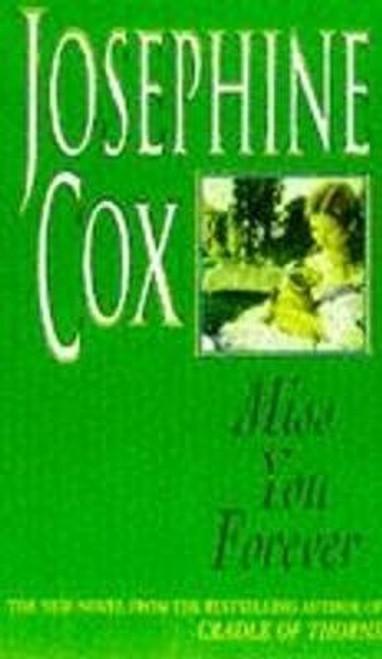 Cox, Josephine / Miss You Forever (Hardback)