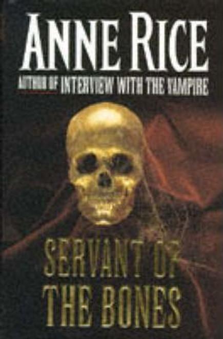 Rice, Anne / The Servant of the Bones (Hardback)